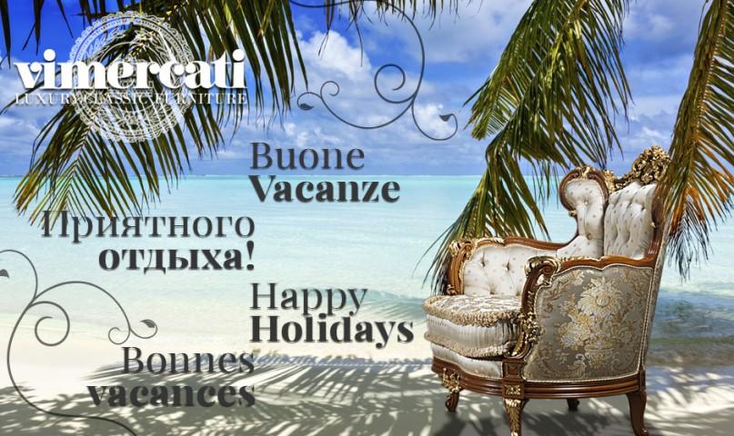 I mobili classici di lusso Vimercati augurano a tutti buone vacanze