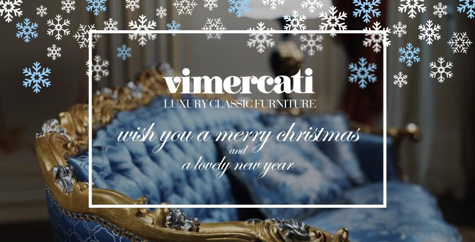 Классическая мебель люкс Вимеркати желает счастливых праздников